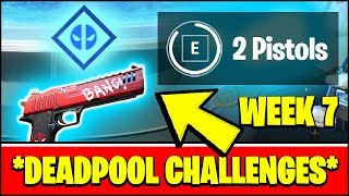 ALL DEADPOOL CHALLENGES WEEK 7 - FIND DEADPOOL'S 2 PISTOLS LOCATION (Fortnite)