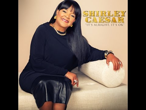 Shirley Caesar feat Anthony Hamilton  Its Alright, Its Ok AUDIO ONLY