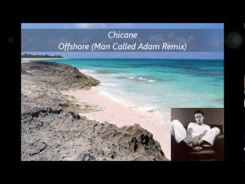Chicane - Offshore (Man Called Adam Remix)