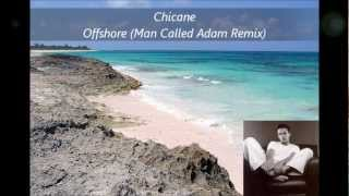 Chicane - Offshore (Man Called Adam Remix)