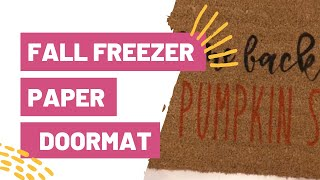 FALL FREEZER PAPER DOORMAT WITH CRICUT!