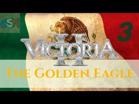 Victoria 2 [3.04] Mexico   The Golden Eagle   Ep 3 - Mexican-American War
