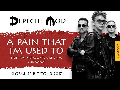 Depeche Mode - A Pain That I'm Used To (Multicam)(Stockholm, Sweden)(2017-05-05)