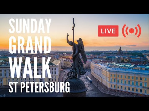 Sunday GRAND Walk in ST PETERSBURG! Nevsky, Vasilyevsky, Petrogradsky! Live Chat