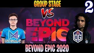 Nigma vs OG Game 2 | Bo3 | Group Stage BEYOND EPIC 2020 | DOTA 2 LIVE