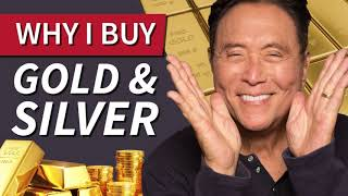 Why Robert Kiyosaki buys Gold and Silver -Robert Kiyosaki