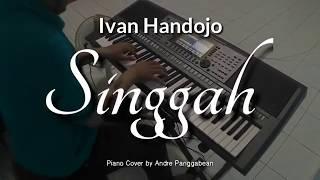 Singgah - Ivan Handojo   Piano Cover by Andre Panggabean