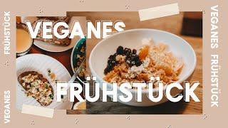 Was kann ich frühstücken? - 5 schnelle vegane Rezepte