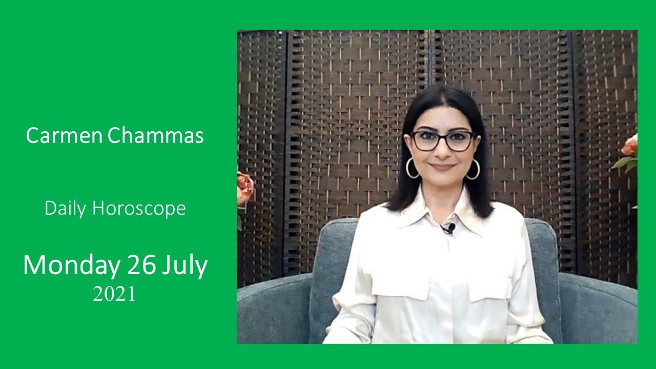 Daily horoscope: Monday 26 July 2021