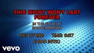 Sawyer Brown - This Night Won't Last Forever (Karaoke)