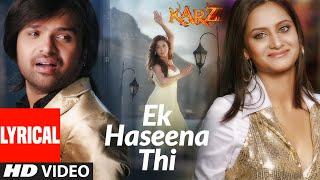 Lyrical:  Ek Haseena Thi |  Karzzzz | Himesh Reshammiya, Urmila Martondar | Shreya Ghosal