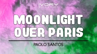 Moonlight Over Paris | Paolo Santos | Official Lyric Video