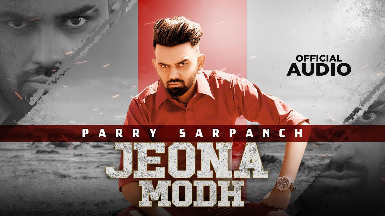 DOWNLOAD Jeona Modh (Official Audio)   Parry Sarpanch   Latest Punjabi Songs 2021   Speed Records Mp3 song