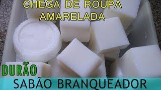 CHEGA DE ROUPAS AMARELADAS – SABÃO DURÃO BRANQUEADOR