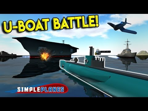 U-BOAT DESTROYS AIRCRAFT CARRIER! - Simple Planes Creations Gameplay - EP 6
