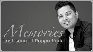 Memories Last Song of Pappu Karki Audio Song PHULO ME BHORO ME फूलो में भौरों में