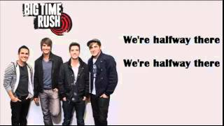 Halfway There - Big Time Rush Lyrics
