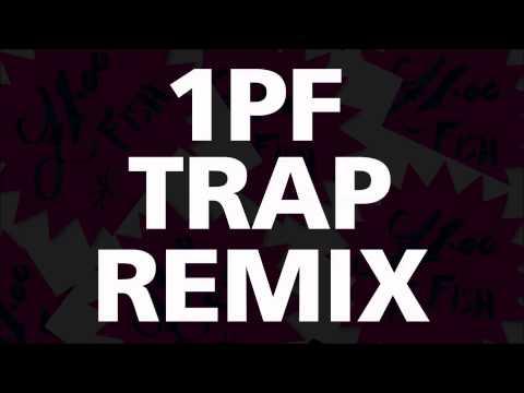 One Pound Fish - Trap Remix