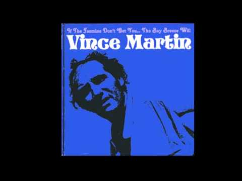 Vince Martin - If The Jasmine Don't Get You... The Bay Breeze Will (1969)