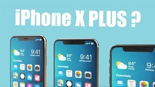 iPhone X Plus, возможно iPhone SE 2 и iPhone 9? Новые смартфоны Apple 2018!