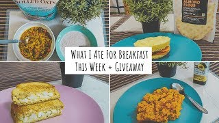 What I Ate For Breakfast This Week + GIVEAWAY | Quick, Easy and Healthy Breakfast Ideas