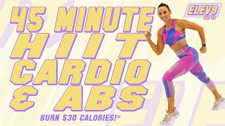 45 Minute HIIT Caŗdio and Abs Workout 🔥Burn 530 Calories!* 🔥The ELEV8 Challenge | Day 59