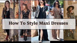 Maxi dress styling   Maxi Dress Outfit 2020   Maxi outfit Ideas
