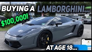 BUYING A $100,000 LAMBORGHINI AT AGE 18... *MY DREAM CAR!*