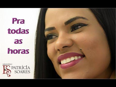 Patricia Soares - 06 - Pra todas as horas - Album te amo filho