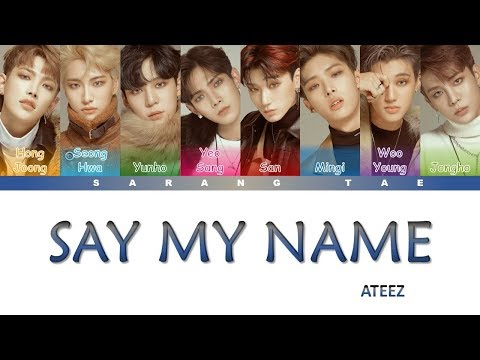 ATEEZ (에이티즈) - 'SAY MY NAME' Lyrics [Color Coded_Han_Rom_Eng]