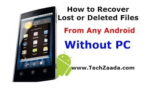 How to Recover Deleted Files from Android Phones/Tabs Without PC