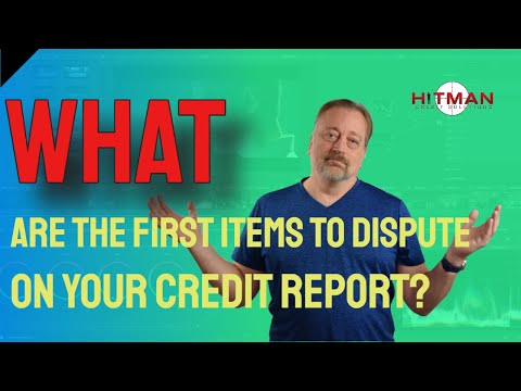 dispute-credit-report-►-what-items-should-you-dispute-first-on-your-credit-report?