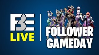 PLAY FORTNITE WITH US LIVE! | Follower Game Day | FBE Live