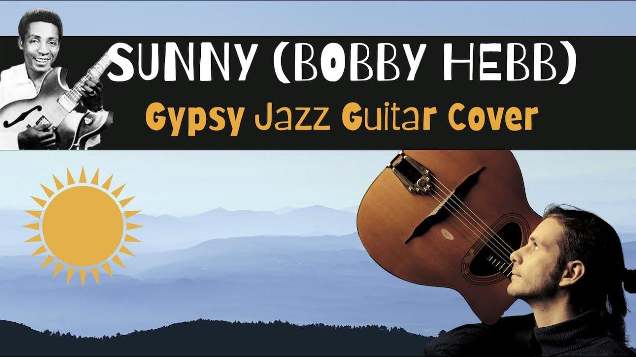 Sunny (Bobby Hebb) - Gypsy Jazz Guitar Cover