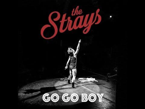 The Strays - Go Go Boy (Official Video)