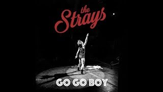 The Strays - Go Go Boy (Official Video)