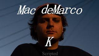 Mac deMarco - K - Letra en español