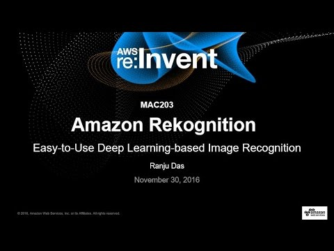 AWS re:Invent 2016: NEW LAUNCH! Introducing Amazon Rekognition (MAC203)