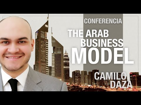 ARAB BUSINESS MODEL / EL MODELO ARABE DE NEGOCIOS CAMILO DAZA