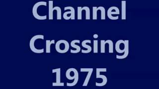 Channel Crossing 1975