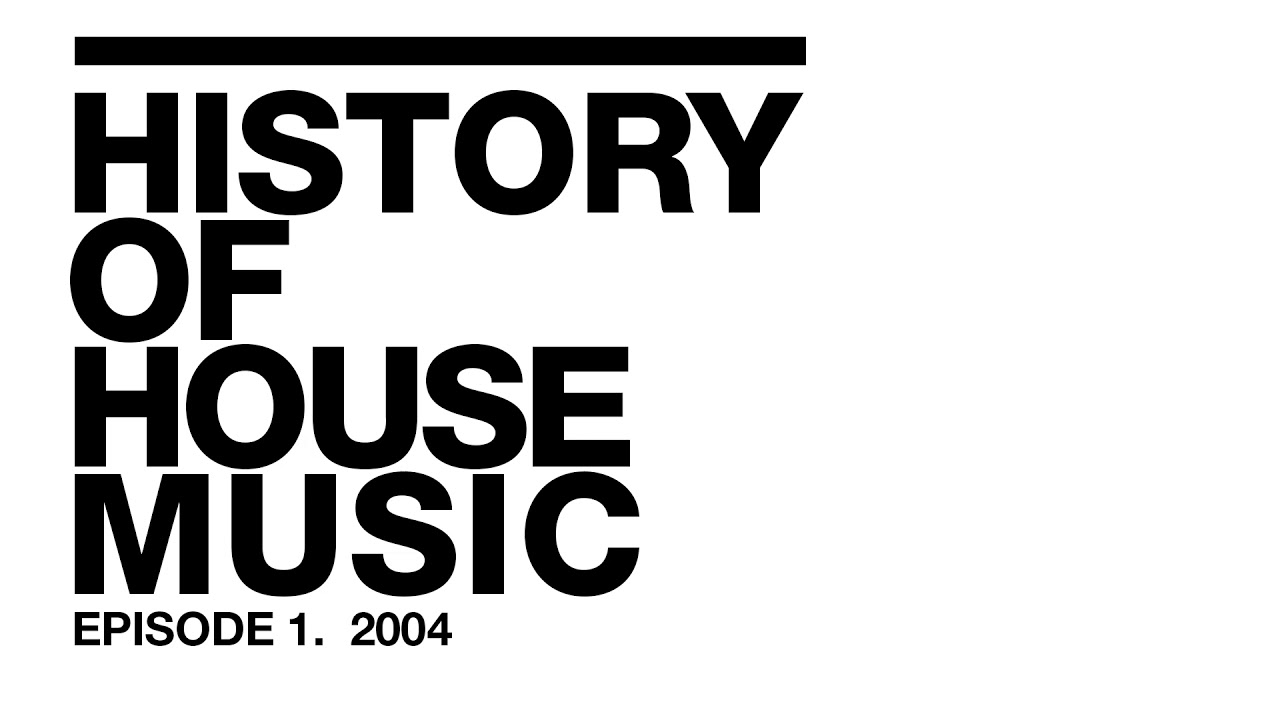 history of house music episode 1 2004 youtube