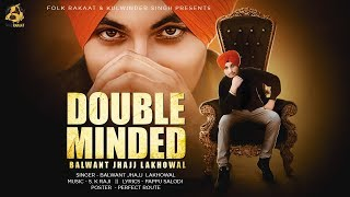 Double Minded | Balwant Jhajj Lakhwal | Folk Rakaat | Latest Song 2020 | New Song 2020