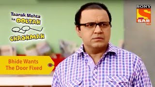 Your Favorite Character | Bhide Wants The Door Fixed | Taarak Mehta Ka Ooltah Chashmah