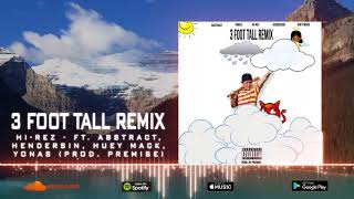 Скачать Hi Rez 3 Foot Tall Remix Ft Abstract Hendersin Huey Mack Yonas Prod Premise