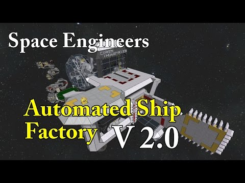 Space Engineers Automated Ship Building Factory V2.0