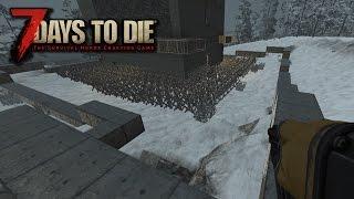 7 Days To Die Alpha15 #27 - КРЕПОСТЬ, НАЧАЛО!