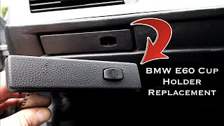 BMW E60 E61 Cup Holder Replacement