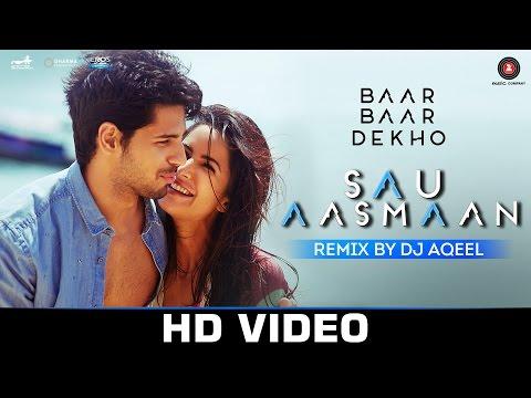 Sau Aasmaan Remix - DJ Aqeel | Baar Baar Dekho | Sidharth Malhotra & Katrina Kaif