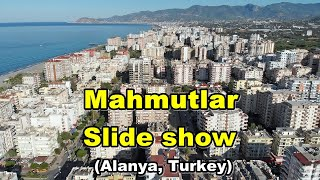 Махмутлар - обзор в виде Слайд-шоу (Аланья, Турция).