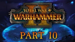 Total War: Warhammer 2 - Part 10 - The Ritual